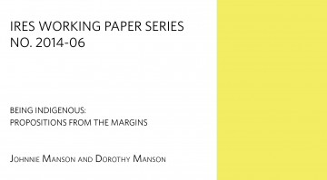 "IRES Working Paper: ""Being Indigenous: Propositions from the Margins,"" Co-authored by Johnnie Manson"