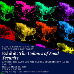 "March 19 2018: Liu Lobby Gallery exhibit ""The Colours of Food Security"" Reception with TED Speaker Dr. Jonathan Foley"