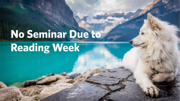 February 20, 2020: No Seminar Due to Reading Week