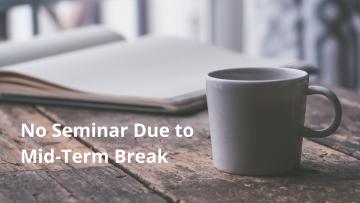 February 18, 2021: No Seminar Due to Mid-Term Break