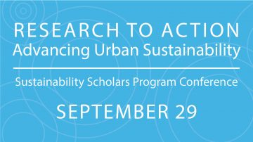 September 29, 2021   Sustainability Scholars Program: Research to Action Conference